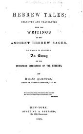 Hebrew Tales: Selected and Translated from the Writings of the Ancient Hebrew Sages, to which is Prefixed an Essay on the Uninspired Literature of the Hebrews
