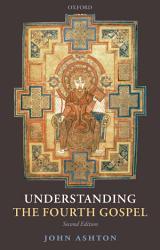 Understanding the Fourth Gospel PDF