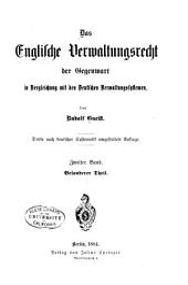 Das englische Verwaltungsrecht der Gegenwart in Vergleichung mit den deutschen Verwaltungssystemen: Band 2