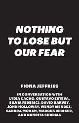 Nothing To Lose But Our Fear Book PDF