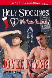 Holy Stockings [Who Needs Christmas? 4]