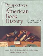 Perspectives on American Book History: Artifacts and Commentary