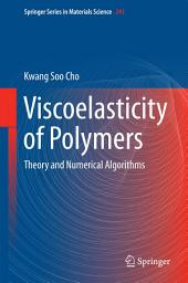 Viscoelasticity of Polymers: Theory and Numerical Algorithms