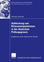 Aufdeckung von Bilanzmanipulationen in der deutschen Pr  fungspraxis PDF