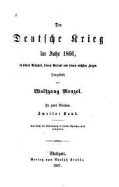 Der deutsche Krieg im Jahr 1866: in seinen Ursachen, seinem Verlauf und seinen nächsten Folgen, Band 2