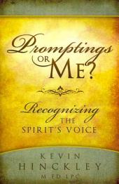 Promptings Or Me?: Recognizing the Spirit's Voice