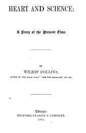 Heart and Science: A Story of the Present Time, Volume 1