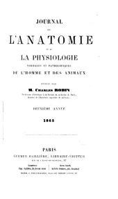 Journal de l'anatomie et de la physiologie normales et pathologiques de l'homme et des animaux: Volume2