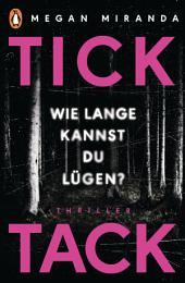 TICK TACK - Wie lange kannst Du lügen?: Thriller