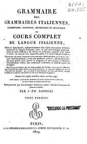 Grammaire des grammaires italiennes... ou cours complet de langue italienne...