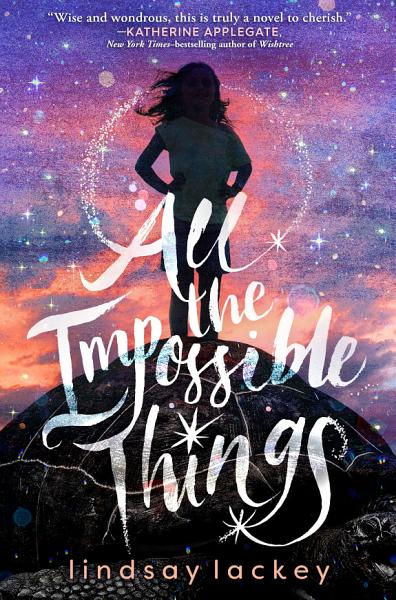 Download All the Impossible Things Book