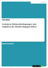 Geänderte Rahmenbedingungen und Aufgaben des Musikverlagsgeschäftes