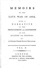 Memoirs of the late war in Asia: with a narrative of the imprisonment and sufferings of our officers and soldiers, Volume 2