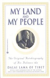 My Land and My People: The Original Autobiography of His Holiness the Dalai Lama of Tibet