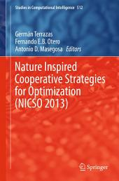 Nature Inspired Cooperative Strategies for Optimization (NICSO 2013): Learning, Optimization and Interdisciplinary Applications