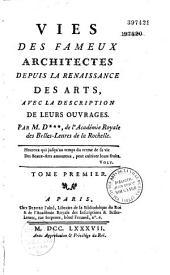 Vies des fameux architectes depuis la renaissance des arts: avec la description de leurs ouvrages
