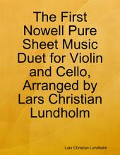 The First Nowell Pure Sheet Music Duet for Violin and Cello, Arranged by Lars Christian Lundholm