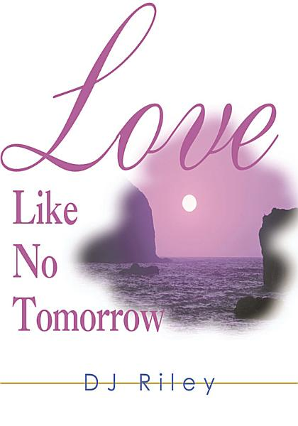 Love Like No Tomorrow