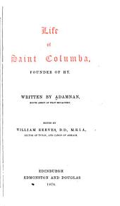 The Life of Saint Columba: Founder of Hy, Volume 6