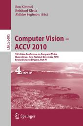 Computer Vision - ACCV 2010: 10th Asian Conference on Computer Vision, Queenstown, New Zealand, November 8-12, 2010, Revised Selected Papers, Part 4