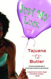 Just My Luck: A Novel