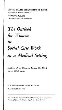 The Outlook for Women in Social Case Work in a Medical Setting PDF