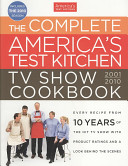 The Complete America s Test Kitchen TV Show Cookbook Book