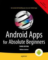 Android Apps for Absolute Beginners: Edition 3