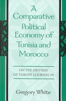 A Comparative Political Economy of Tunisia and Morocco PDF