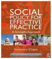 Social Policy for Effective Practice: A Strengths Approach, Edition 3