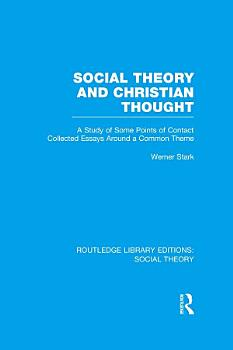Social Theory and Christian Thought  RLE Social Theory  PDF