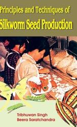 Principles And Techniques Of Silkworm Seed Production Book PDF