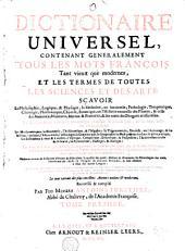 Dictionnaire universel, contenant généralement tous les mots François, tant vieux que modernes, et les termes de toutes les sciences et des arts, divisé en trois tomes: Volume1