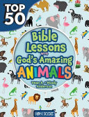 Top 50 Bible Lessons with God s Amazing Animals