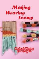Making Weaving Looms