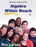 Elementary and Intermediate Algebra  Algebra Within Reach