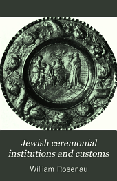 Jewish Ceremonial Institutions and Customs