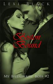 Boston Bound (My Billionaire Boss #2)