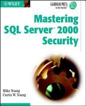 Mastering SQL Server 2000 Security