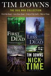 The Bug Man Collection: First the Dead, Less than Dead, Ends of the Earth, and Nick of Time