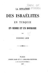 La situation des israélites en Turquie, en Serbie et en Roumanie