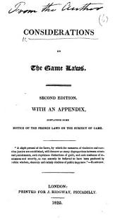 Considerations on the Game Laws. [By C. E. Long.] Second edition, with an appendix containing some notice of the French laws on the subject of game
