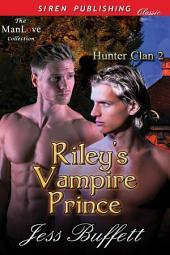 Riley's Vampire Prince [Hunter Clan 2]