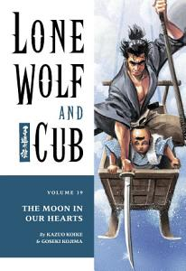 Lone Wolf and Cub Volume 19  The Moon in Our Hearts PDF