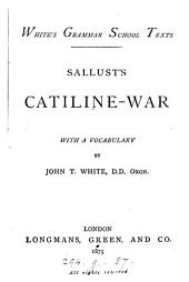Sallust's Catiline-war: with a vocabulary