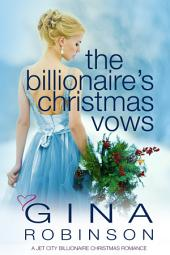 The Billionaire's Christmas Vows: A Jet City Billionaire Christmas Romance