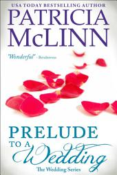 Prelude to a Wedding: The Wedding Series, Book 1