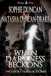 When Darkness Beckons