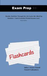 Exam Prep Flash Cards For Bundle Nutrition Through The Life  Book PDF