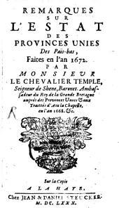 Remarques sur l'estat des provinces unies des Pais-bas: faites en l'an 1672